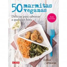 50 Marmitas Veganas - Sem Lactose - Katia Cardoso