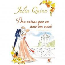 Dez Coisas Que Eu Amo Em Voce - Livro 3 - Julia Quinn