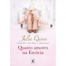 Quatro amores na Escócia - Julia Quinn, Stephanie Laurens, Christina Dodd, Karen Ranney