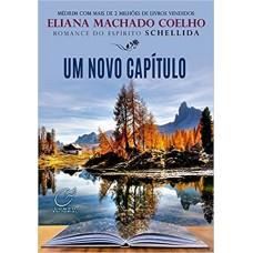 Um Novo Capitulo - Eliana Machado Coelho , SCHELLIDA/ESPIRITO
