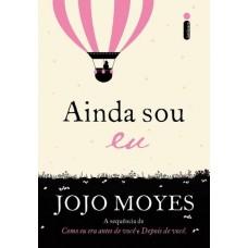 Ainda Sou Eu - Jojo Moyes