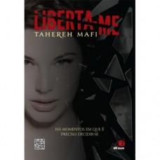 Liberta-me - Há Momentos Em que é Preciso Decidir-se -  Livro 2 - Tahereh Mafi