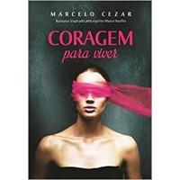 Coragem para viver - Marcelo Cezar