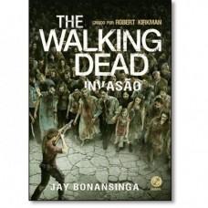 The Walking Dead . Invasão - Volume 6 - Robert Kirkman