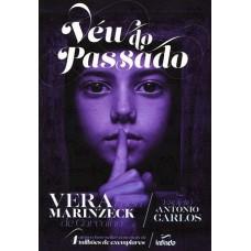 Véu do Passado - Vera Lúcia Marinzeck de Carvalho / Antônio Carlos