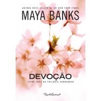 Devoção - Trilogia Surrender vol. 3 - Maya Banks