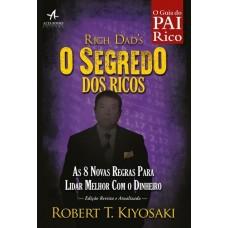 O Segredo Dos Ricos - As 8 Novas Regras Para Lidar Melhor Com o Dinheiro - Robert Kiyosaki