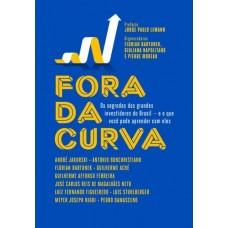 Fora da Curva: os Segredos dos Grandes Investidores do Brasil - e o que Você Pode Aprender Com Eles - Pierre Moreau