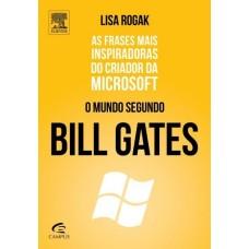 O Mundo Segundo Bill Gates - Lisa Rogak - 8535260935