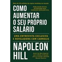 Como Aumentar o Seu Próprio Salário - Napoleon Hill - 8568014305