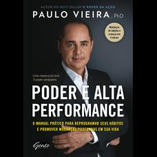Poder e Alta Performance: o Manual Prático Para Reprogramar Seus Hábitos e Promover Mudanças Profundas Em Sua Vida - Paulo Vieira - 8545201443