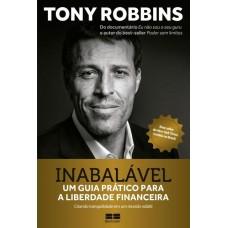 Inabalável - Um Guia Prático Para A Liberdade Financeira - Tony Robbins