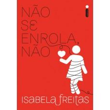 Não Se Enrola, Não - Isabela Freitas - 8551000861
