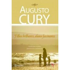 Filhos brilhantes, alunos fascinantes - Augusto Cury - 9788576652366