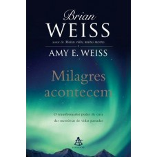 Milagres acontecem - Brian Weiss