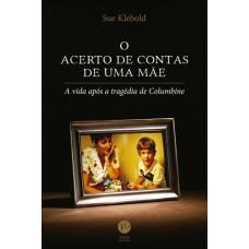 O Acerto de Contas de Uma Mãe - Sue Klebold