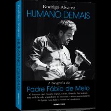 Humano Demais - A Biografia do Padre Fábio de Melo - 8525062340