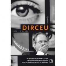 Dirceu - A Biografia - Otávio Cabral