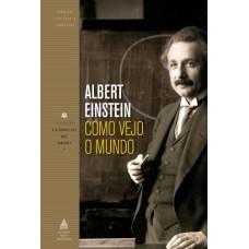 Como Vejo o Mundo - Coleção Clássicos de Ouro - Albert Einstein - 8520936741