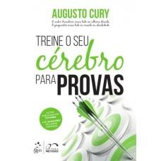 Treine O Seu Cérebro Para Provas - Augusto Cury - Método
