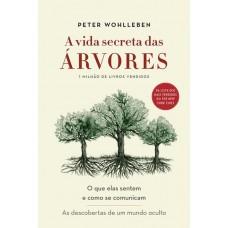 A Vida Secreta das Árvores: o que Elas Sentem e Como Se Comunicam - Peter Wohlleben - 8543104653