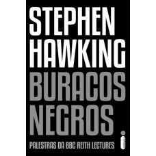 Buracos Negros - Palestras da BBC Reith Lectures - Stephen Hawking