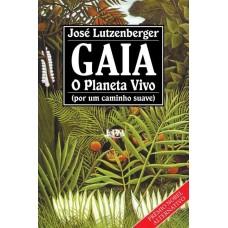 Gaia - O Planeta Vivo (por um Caminho Suave) - Jose Lutzenberger - 9788525402752