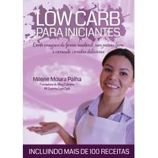 Low Carb Para Iniciantes - Milena Moura Palha