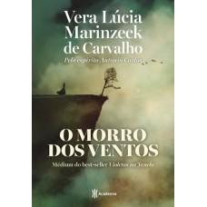 O Morro Dos Ventos -  Vera Lúcia Marinzeck Carvalho