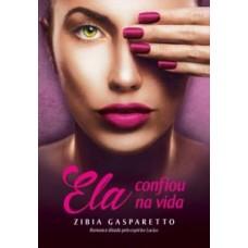 Ela Confiou Na Vida - Zibia Gasparetto - 8577224732