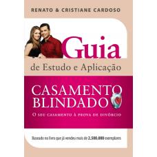 Casamento Blindado - Guia de Estudo - Cristiane Cardoso, Renato Cardoso