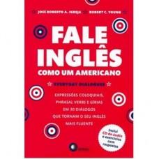 Fale Inglês Como um Americano - Inclui CD de Áudio - José Roberto A.Igreja e Robert C. Young - 9788578440428