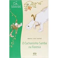 O Cachorrinho Samba na Floresta - Coleção Cachorrinho Samba - Maria Jose Dupre