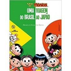Turma da Mônica - Uma Viagem do Brasil ao Japão - Mauricio de Sousa e Jose Santos