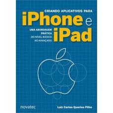 Criando Aplicativos Para Iphone e Ipad - Luiz Carlos Querino Filho