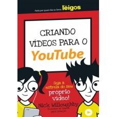 Criando Vídeos Para O Youtube - Para Leigos Nick Willoughby