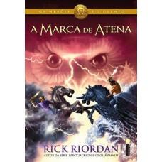 A Marca de Atena - Os Heróis do Olimpo Vol.3 - Rick Riordan
