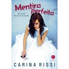 Mentira Perfeita - Carina Rissi   - Faixa etária: a partir de 14 anos