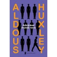 Admirável Mundo Novo - Aldous Leonard Huxley