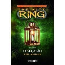 Infinity Ring - O Alçapão - Livro 3 - Lisa Mcmann