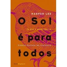 O Sol e Para Todos - Harper Lee