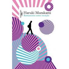 Romancista Como Vocação - Haruki Murakami  - 8556520383
