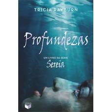 Profundezas - Col. Sereia Vol. 3 - Tricia Rayburn - 8576862220