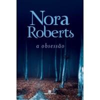 A Obsessão - Nora Roberts - 9788528622287
