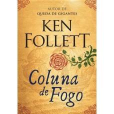 Coluna de Fogo - Ken Follett - 8580417341
