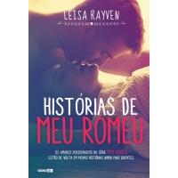 Histórias de Meu Romeu - Leisa Rayven - 8525063649