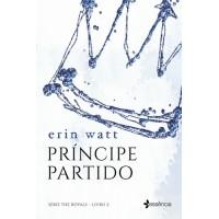 Príncipe Partido - Série The Royals - Livro 2 - Erin Watt