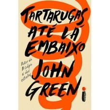 Tartarugas Até Lá Embaixo - John Green - 9788551002001