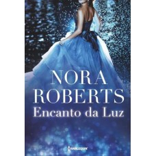 Encanto da Luz - vol. 4 - Serie MacGregor - Nora Roberts - 9788539825370