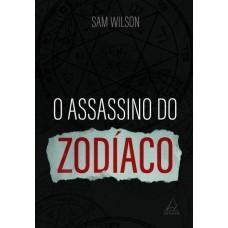 O Assassino Do Zodíaco - Sam Wilson - 9788555391002
